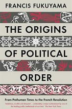 The Origins of Political Order: From Prehuman Times to the French ...